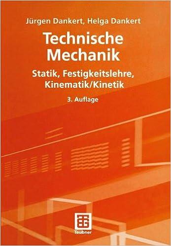 Technische mechanik statik festigkeitslehre kinematik for Maschinenbau statik