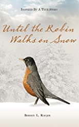Until the Robin Walks on Snow