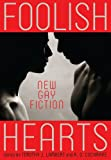 img - for Foolish Hearts: New Gay Fiction book / textbook / text book