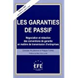 Les garanties du passif : Ngociation et rdaction des conventions de garantie en matire de transmission d&#39;entreprisespar Christian Hausmann