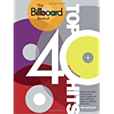 The Billboard Book of Top 40 Hits, 9th Edition: Complete Chart Information about America's Most Popular Songs...
