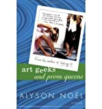 ART GEEKS AND PROM QUEENS [Art Geeks and Prom Queens ] BY Noel, Alyson(Author)Paperback 01-Sep-2005