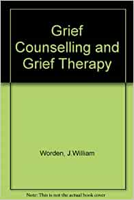 grief counseling and grief therapy worden pdf