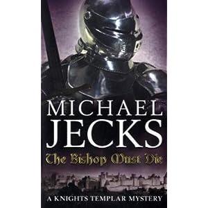 The Bishop Must Die - Michael Jecks