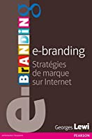 e-branding: Strat�gies de marque sur Internet