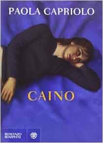 Caino: Paola Capriolo: 9788845269400: Amazon.com: Books