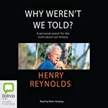 Why Weren't We Told? Audiobook by Henry Reynolds Narrated by Peter Hosking