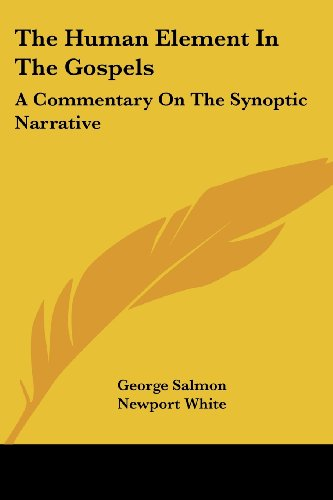 The Human Element in the Gospels: A Commentary on the Synoptic Narrative