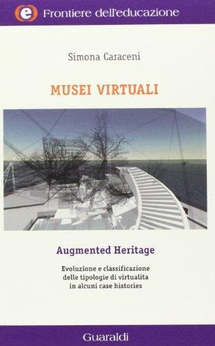 musei-virtuali-augmented-heritage-evoluzioni-e-classificazione-delle-tipologie-di-virtualita-in-alcu