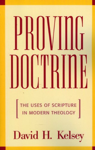 Proving Doctrine: The Uses of Scripture in Modern Theology
