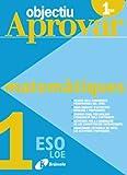 Objectiu Aprovar Loe Matematiques: 1r Eso (Objectiu Aprovar/ Objective Approved Loe)