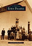 img - for Eden Prairie (Images of America: Minnesota) by Marie Wittenberg (2003-10-20) book / textbook / text book
