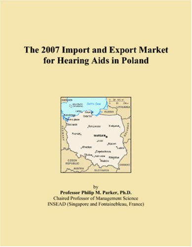 The 2007 Import and Export Market for Hearing Aids in Poland