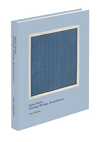 Agnes Martin. Paintings, Writings, Remembrances (Arte)