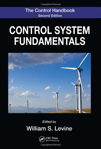 The Control Handbook, Second Edition: Control System Fundamentals, Second Edition (Electrical Engineering Handbook)