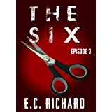 The Six: Episode 3 ~ E.C.  Richard