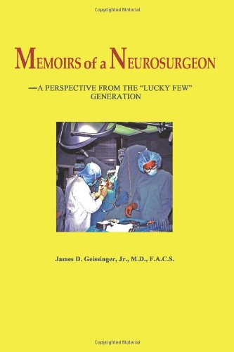 "Memoirs Of A Neurosurgeon: A Perspective From The ""Lucky Few"" Generation"