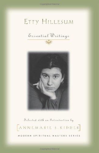 Etty Hillesum: Essential Writings (Modern Spiritual Masters), Etty Hillesum