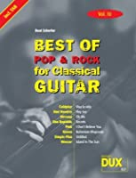 Best of  Pop und Rock for Classical Guitar 10: Die Sammlung mit starken Interpreten