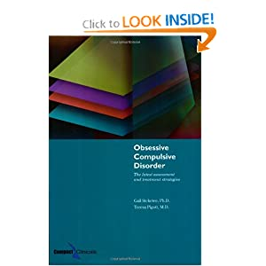 Obsessive Compulsive Disorder: The Latest Assessment and Treatment Strategies Gail Steketee