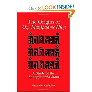 The Origins of Om Manipadme Hum: A Study of the Karandavyuha Sutra Alexander Studholme