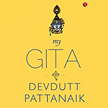 My Gita Audiobook by Devdutt Pattanaik Narrated by Sam Dastor