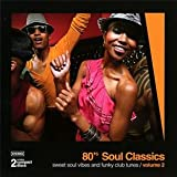 echange, troc Various Artists - 80 S Soul Classics Vol.2