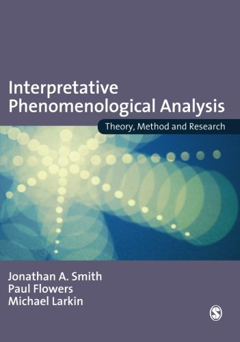 Interpretative Phenomenological Analysis: Theory, Method...