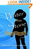 Water from Stone - a Novel