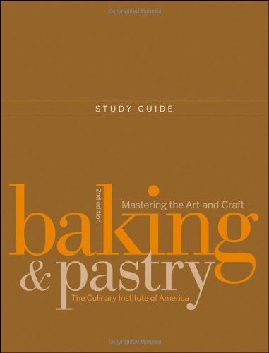 Baking and Pastry: Mastering the Art and Craft: Study Guide (Cookery)