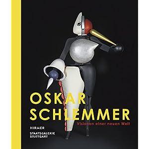 Oskar Schlemmer: Visionen einer neuen Welt