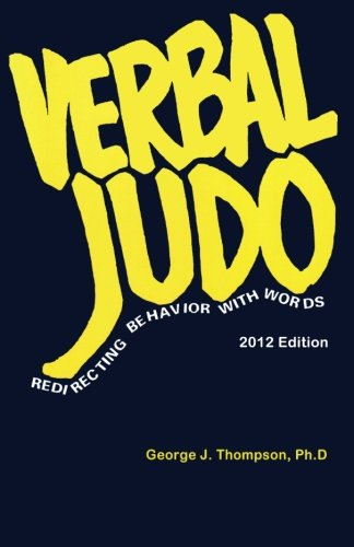 Verbal Judo: Redirecting Behavior with Words