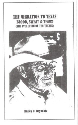 The Migration to Texas: Blood, Sweat and Tears: The Evolution of The Texans