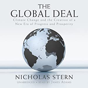 The Global Deal: Climate Change and the Creation of a New Era of Progress and Prosperity | [Nicholas Stern]