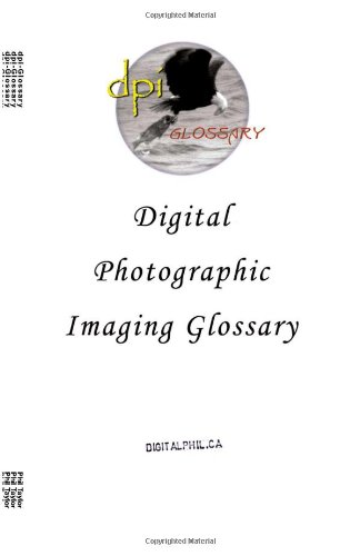 Digital Photographic Imaging Glossary