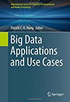 Big Data Applications and Use Cases Front Cover