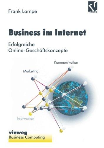 Business im Internet Erfolgreiche Online-Geschäftskonzepte  [Lampe, Frank] (Tapa Blanda)