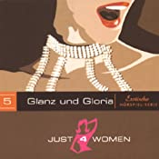 Hörbuch Glanz und Gloria (Just4Women)