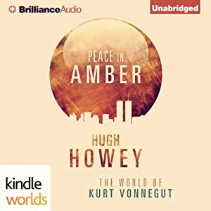 Peace in Amber: The World of Kurt Vonnegut | [Hugh Howey]
