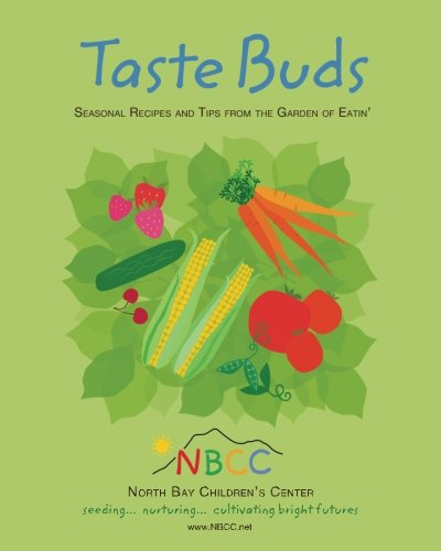 Image for Taste Buds: Seasonal Recipes and Tips from the Garden of Eatin?