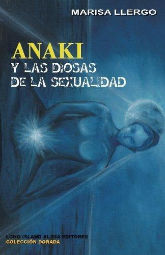 Anaki: y las diosas de la sexualidad: Volume 13