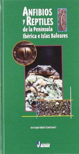 ANFIBIOS Y REPTILES DE LA PENÍNSULA IBÉRICA Y BALEARES (Guías verdes)