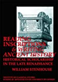 img - for Reading Inscriptions and Writing Ancient History: Historical Scolarship in the Late Rennaissance book / textbook / text book