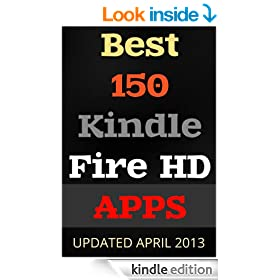 Best 150 Kindle Fire HD Apps: Enjoy Life With Kindle Fire HD: Updated April 2013