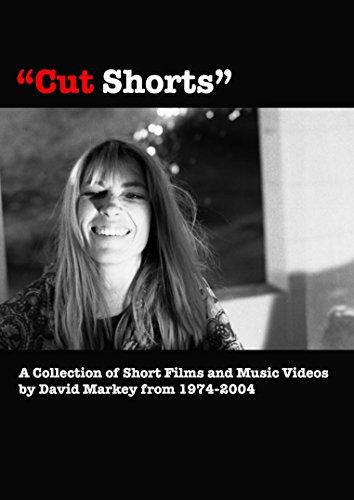 Cut Shorts: Short Films of David Markey 1974-2004