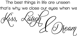 The best things in life are unseen that's why we close our eyes when we Kiss Laugh & Dream wall quote wall decals wall decal wall sticker