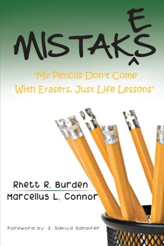 Mistakes: My Pencils Don't Come With Erasers, Just Life Lessons PDF