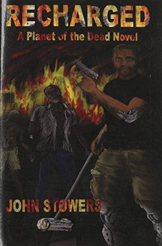 Recharged: A Planet of the Dead Novel by John Stowers (2014-11-01)