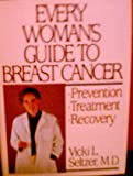 img - for Every Woman's Guide to Breast Cancer book / textbook / text book