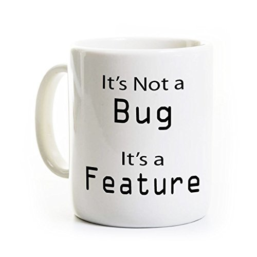 Computer Programmer Coffee Mug - Not a Bug Feature
